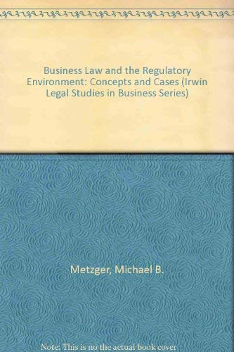 9780256171914: Business Law and the Regulatory Environment: Concepts and Cases (Irwin Legal Studies in Business Series)