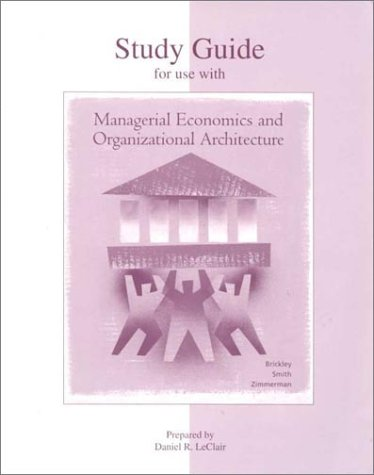 9780256172324: Managerial Economics and Organizational Architecture
