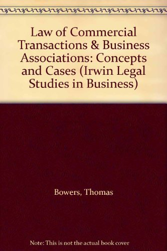 Law of Commercial Transactions & Business Associations: Bowers, Thomas, Mallor,