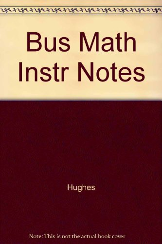 Bus Math Instr Notes: Hughes