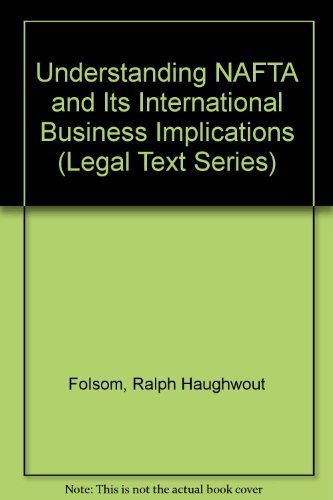 9780256186888: Understanding Nafta and Its International Business Implications (Legal Text Series)