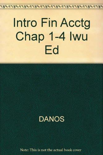Intro Fin Acctg Chap 1-4 Iwu Ed: DANOS