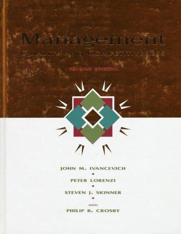 Management: Quality and Competitiveness: John M. Ivancevich; Peter Lorenzi; Philip B. Crosby; ...