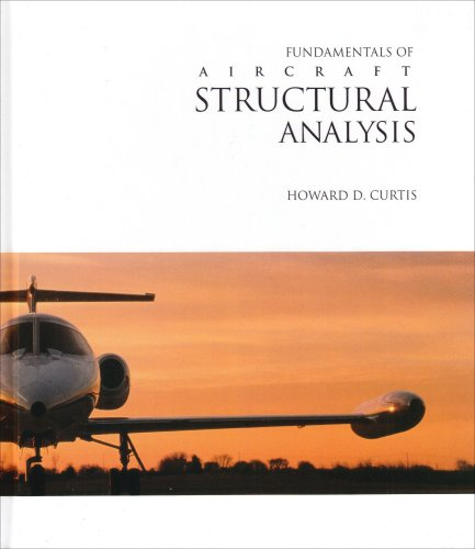 Fundamentals of Aircraft Structural Analysis: Curtis, Howard D.
