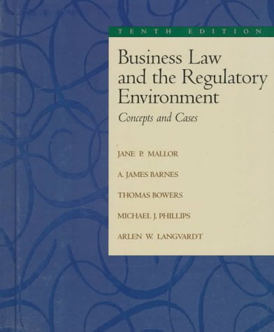 Business Law and The Regulatory Environment: Jane Mallor, A.