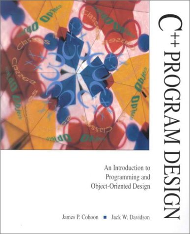 9780256197440: C++ Program Design: An Introduction to Programming and Object-Oriented Design