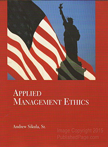 Applied Management Ethics: Andrew F. Sikula