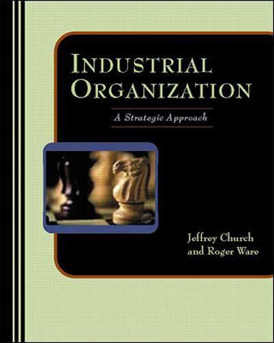 9780256205718: Industrial Organization: A Strategic Approach
