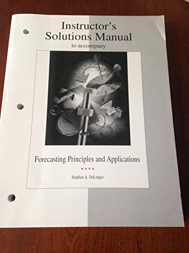 9780256216806: Instructor's Solution Manual to Accompany Forecasting Principles and Applications