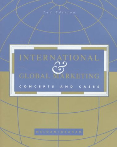 International and Global Marketing: Concepts and Cases {SECOND EDITION}: Meloan, Taylor W. And John...