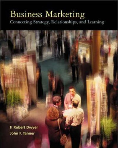 9780256221336: Business Marketing: Connecting Strategy, Relationships, and Learning (Irwin/Mcgraw-Hill Series in Marketing)