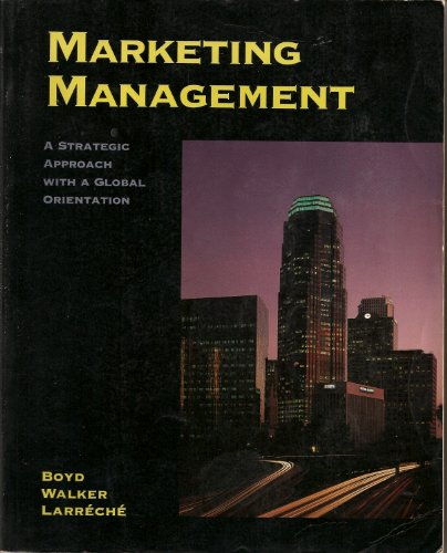 9780256226324: Marketing Management: A Strategic Approach with a Global Orientation (The Irwin/Mcgraw-Hill Series in Marketing)