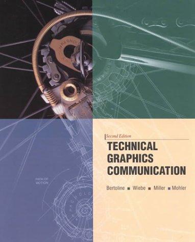 Technical Graphics Communication (Irwin Graphics Series): Gary R. Bertoline,