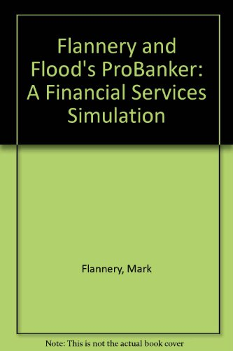 9780256230512: Flannery and Flood's ProBanker: A Financial Services Simulation