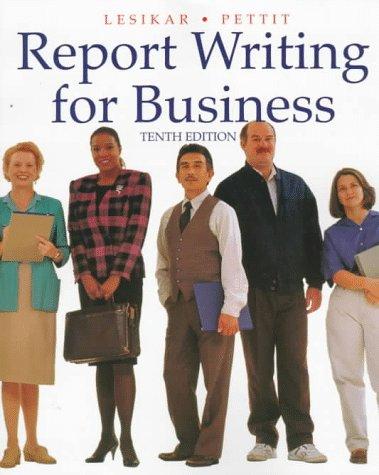 Report Writing for Business: Lesikar, Raymond V.;