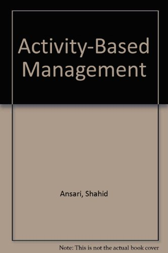 Activity-Based Management (Abm): Module: Shahid Ansari, Janice