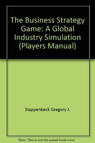 9780256242454: The Business Strategy Game: A Global Industry Simulation (Players Manual)
