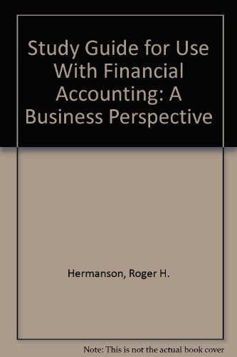 Study Guide for Use With Financial Accounting: Roger H. Hermanson,