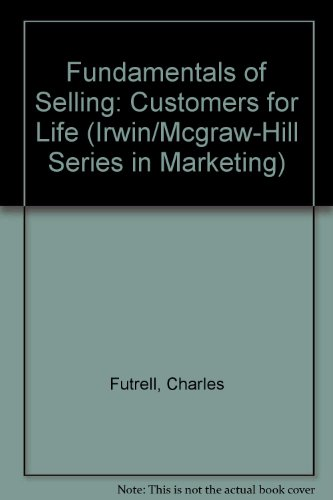 9780256259810: Fundamentals of Selling: Customers for Life (Irwin/Mcgraw-Hill Series in Marketing)