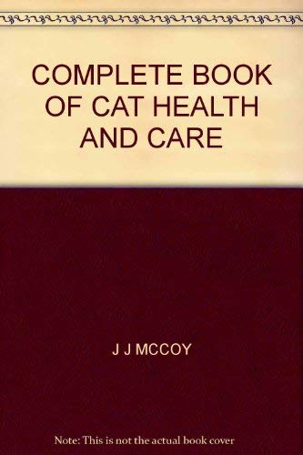9780257650937: The complete book of cat health and care