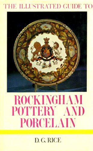 THE ILLUSTRATED GUIDE TO ROCKINGHAM POTTERY AND PORCELAIN
