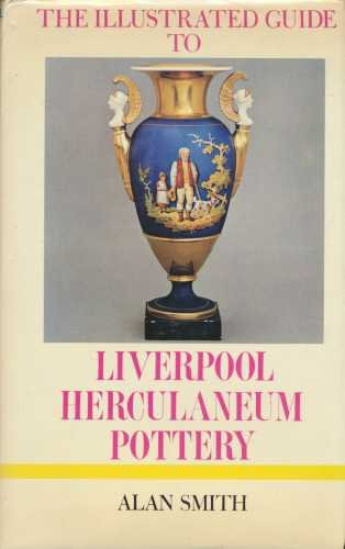 9780257651095: Illustrated Guide to Liverpool Herculaneum Pottery (The Illustrated guides to pottery and porcelain)