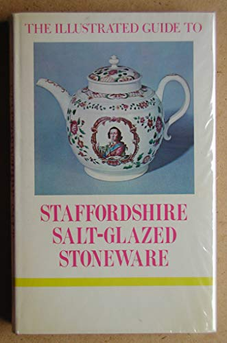 9780257651101: Staffordshire Salt-glazed Stoneware (Illustrated Guides to Pottery & Porcelain)