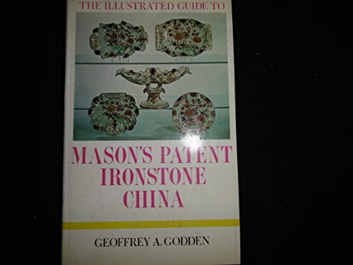 9780257651170: Mason's Patent Ironstone China (Illustrated Guides to Pottery & Porcelain)