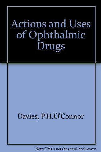 Actions and Uses of Ophthalmic Drugs: Davies, P.H.O`Connor