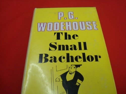 9780257652368: The Small Bachelor