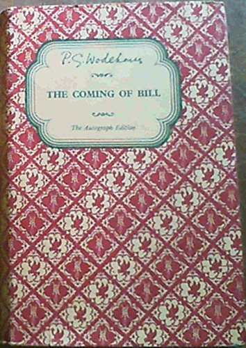 The coming of Bill: P. G Wodehouse
