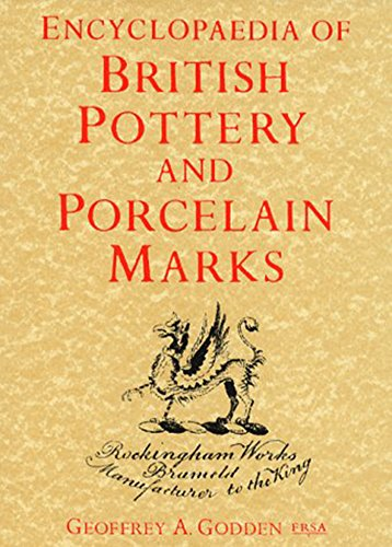 Encyclopedia of British Pottery and Porcelain Marks (Hardback): Geoffrey A. Godden