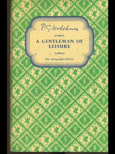 9780257658445: A Gentleman of Leisure