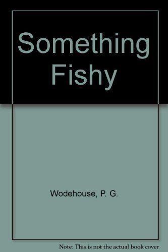 9780257662725: Something Fishy