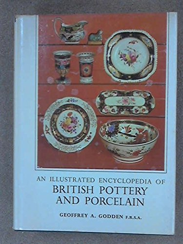 9780257665467: An illustrated encyclopaedia of British pottery and porcelain