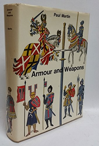 ARMOUR AND WEAPONS: Martin, Paul/North, Rene (Translator)