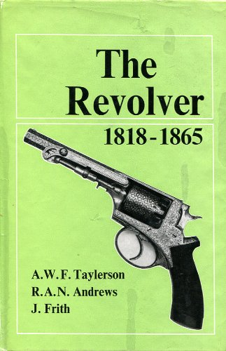 9780257666945: The Revolver 1818-65