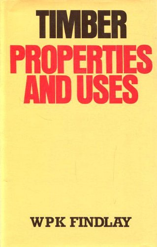 Timber: Properties and Uses: Findlay, Walter Philip