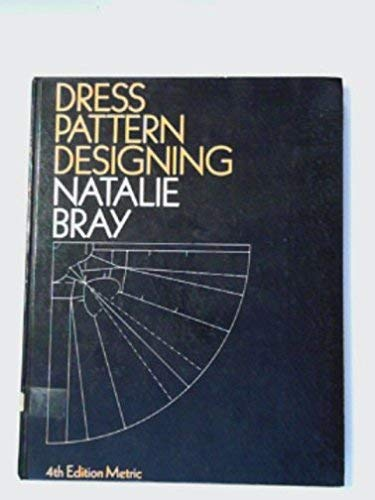 Dress Pattern Designing: The Basic Principles of Cut and Fit: Bray, Natalie