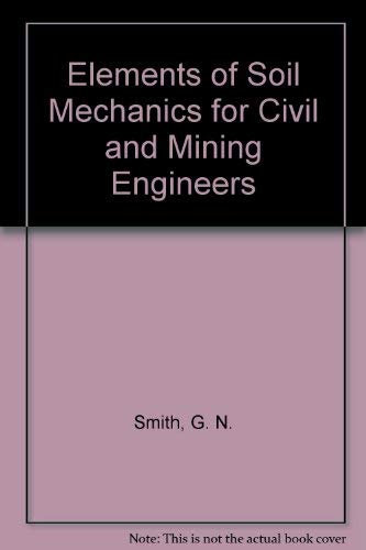 9780258969489: Elements of Soil Mechanics for Civil and Mining Engineers
