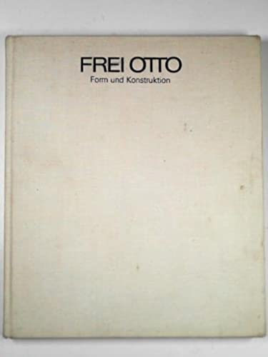 Frei Otto: Form and Structure: Drew, P.