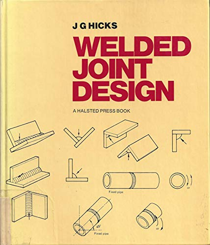 Welded Joint Design (a first printing): Hicks, J.G.