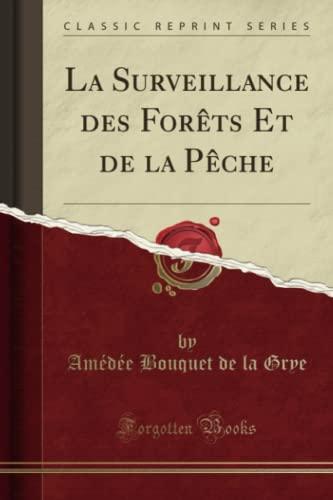La Surveillance Des Forets Et de La: Amedee Bouquet De