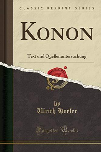 Konon: Text Und Quellenuntersuchung (Classic Reprint) (Paperback): Ulrich Hoefer