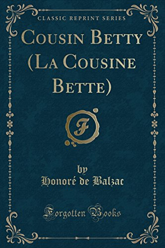 9780259060857: Cousin Betty (La Cousine Bette) (Classic Reprint)