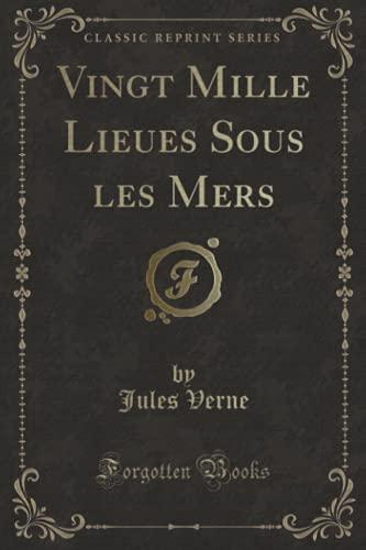 9780259070870: Vingt Mille Lieues Sous les Mers (Classic Reprint) (French Edition)