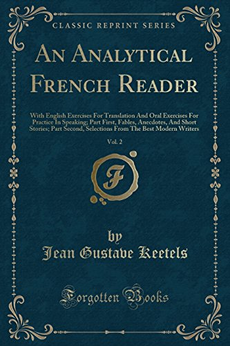 An Analytical French Reader, Vol. 2: With: Jean Gustave Keetels