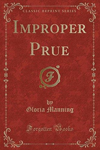 Improper Prue (Classic Reprint) (Paperback): Gloria Manning