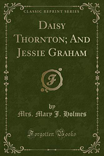 9780259101802: Daisy Thornton; And Jessie Graham (Classic Reprint)