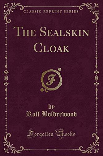 9780259183068: The Sealskin Cloak (Classic Reprint)